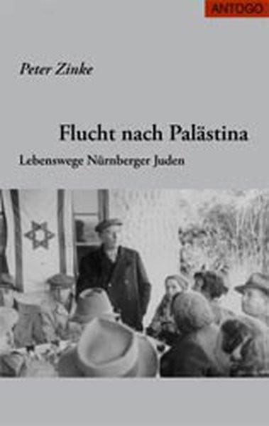 Flucht nach Palästina. Lebenswege Nürnberger Juden