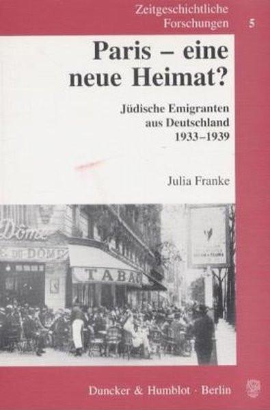 Paris - eine neue Heimat? Jüdische Emigranten aus Deutschland 1933-1939