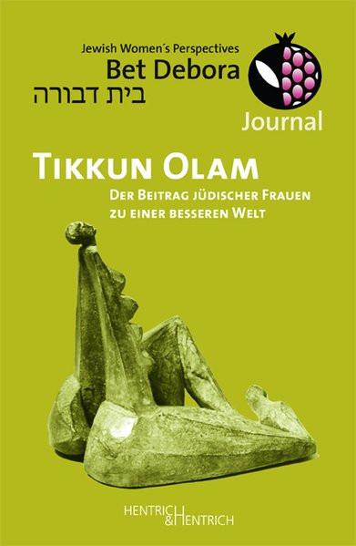 Tikkun Olam - Der Beitrag jüdischer Frauen zu einer besseren Welt