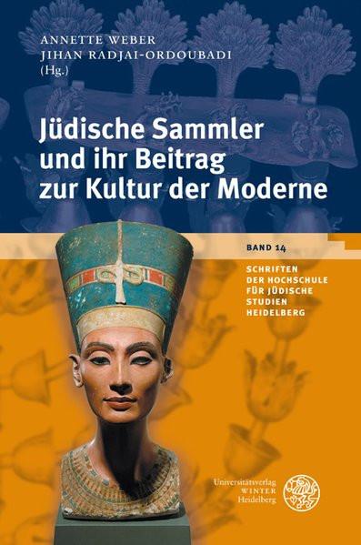 Jüdische Sammler und ihr Beitrag zur Kultur der Moderne/Jewish Collectors and Their Contribution in