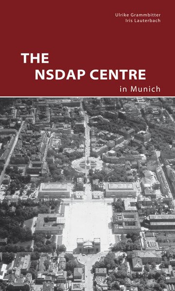 The NSDAP Center in Munich
