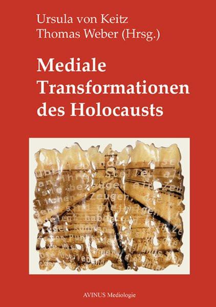 Mediale Transformationen des Holocaust