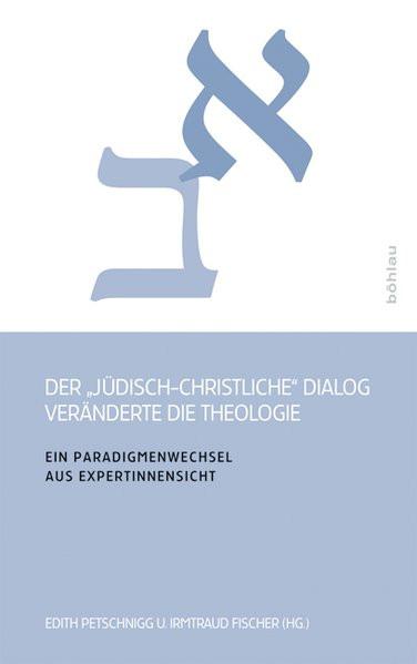 """Der """"jüdisch-christliche"""" Dialog veränderte die Theologie"""