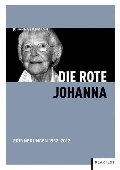 Die rote Johanna. Erinnerungen 1952-2012