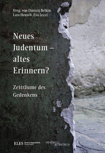 Neues Judentum - altes Erinnern?