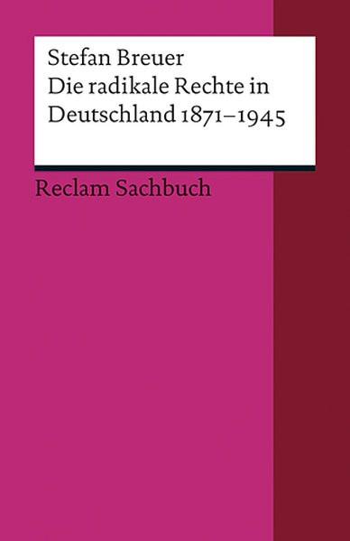 Die radikale Rechte in Deutschland 1871-1945