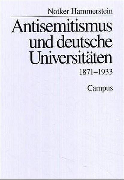 Antisemitismus und deutsche Universitäten 1871-1933