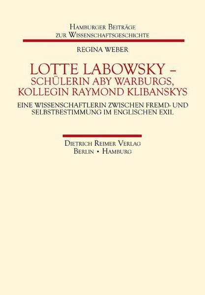 Lotte Labowsky - Schülerin Aby Warburgs, Kollegin Raymond Klibanskys