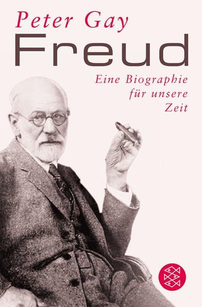 Freud. Eine Biographie für unsere Zeit