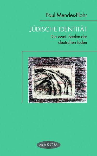 Jüdische Identität. Die zwei Seelen der deutschen Juden. Aus dem Amer. von D. Seifert