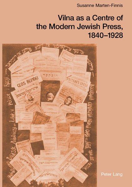 Vilna as a Centre of the Modern Jewish Press, 1840-1928