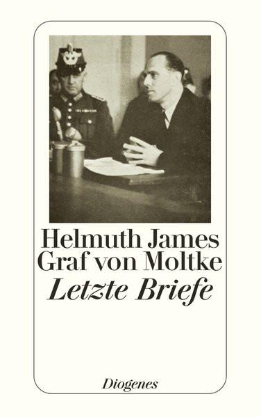 Letzte Briefe. Bericht aus Deutschland im Jahre 1943. Letzte Briefe aus dem Gefängnis Tegel 1945