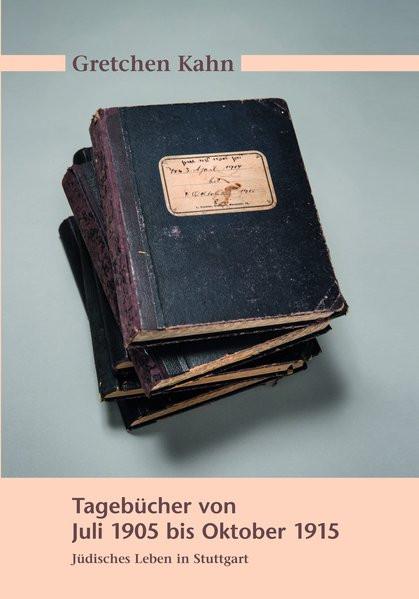 Gretchen Kahn. Tagebücher von Juli 1905 bis Oktober 1915