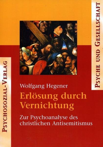 Erlösung durch Vernichtung. Psychoanalytische Studien zum christlichen Antisemitismus