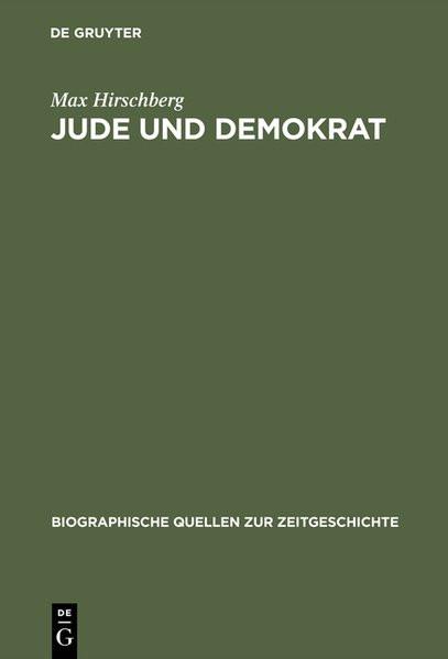 Jude und Demokrat. Erinnerungen eines Münchener Rechtsanwalts 1883 bis 1939