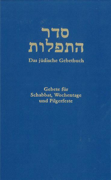 Sefer Hatefilot. Das jüdische Gebetbuch. Gebete für Schabbat, Wochentage und Pilgerfeste