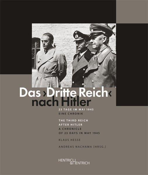 """Das """"Dritte Reich"""" nach Hitler. The Third Reich after Hitler"""