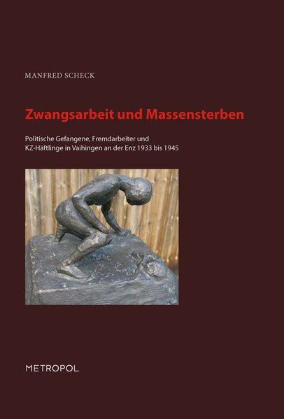 Zwangsarbeit und Massensterben