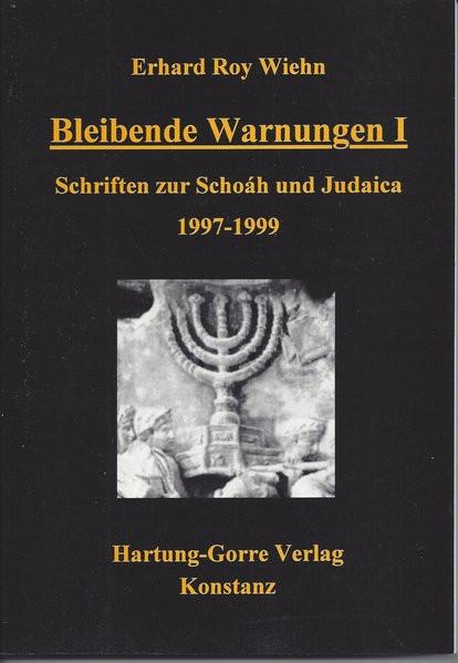 Bleibende Warnungen I. Schriften zur Schoah und Judaica 1997-1999
