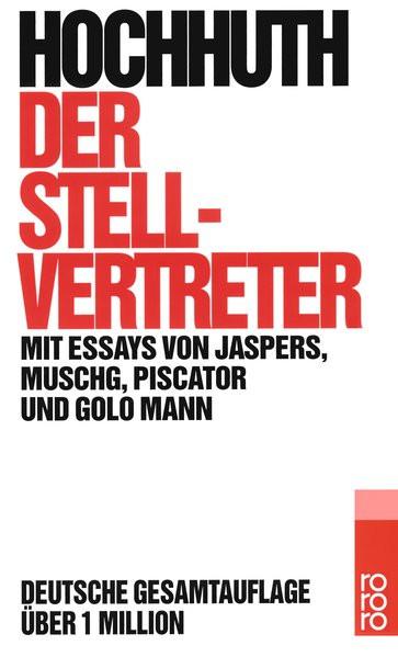 Der Stellvertreter. Ein christliches Trauerspiel. Mit Essays von K. Jaspers, A. Muschg, E. Piscator