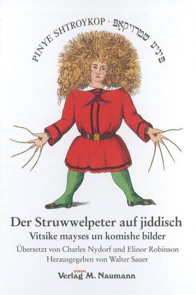 Der Struwwelpeter auf jiddisch: Pinye Shtroykop. Vitsike mayses un komishe bilder