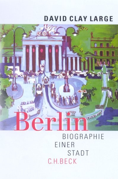 Berlin. Biographie einer Stadt