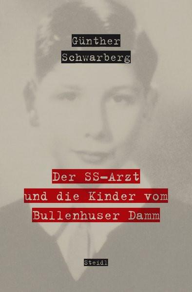 Der SS-Arzt und die Kinder vom Bullenhuser Damm