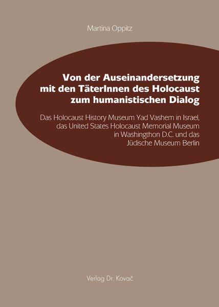 Von der Auseinandersetzung mit den TäterInnen des Holocaust zum humanistischen Dialog