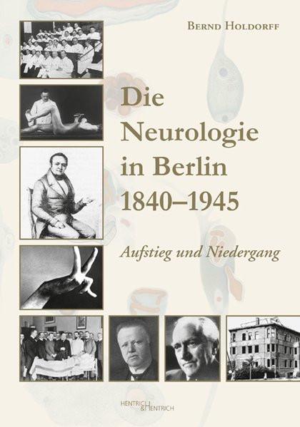 Die Neurologie in Berlin 1840–1945