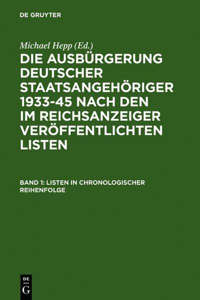 Die Ausbürgerung deutscher Staatsangehöriger 1933-1945 nach den im Reichsanzeiger veröffentlichten L