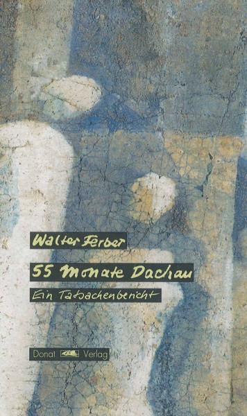 55 Monate Dachau