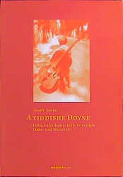 A Yiddishe Doyne. Jüdische Lieder und Melodien aus Osteuropa