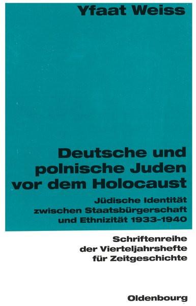 Deutsche und polnische Juden vor dem Holocaust. Jüdische Identität zwischen Staatsbürgerschaft und E