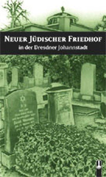 Neuer Jüdischer Friedhof in der Dresdner Johannstadt