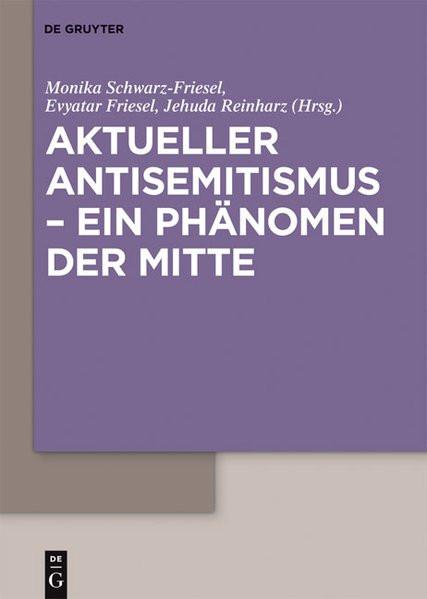 Aktueller Antisemitismus - Ein Phänomen der Mitte?