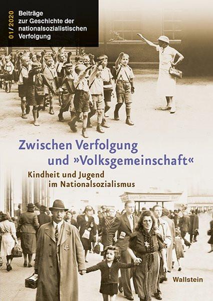 """Zwischen Verfolgung und """"Volksgemeinschaft"""""""