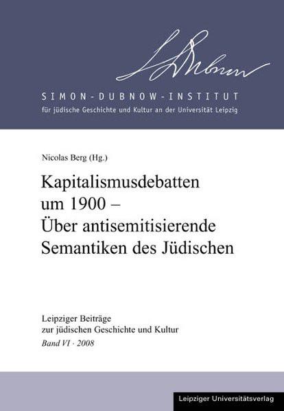 Kapitalismusdebatten um 1900 - Über antisemitisierende Semantiken des Jüdischen