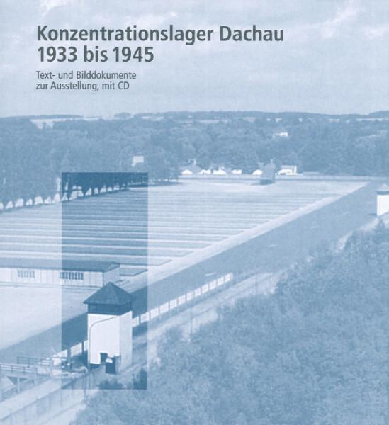 Konzentrationslager Dachau 1933-1945