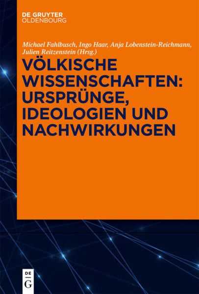 Völkische Wissenschaften: Ursprünge, Ideologien und Nachwirkungen