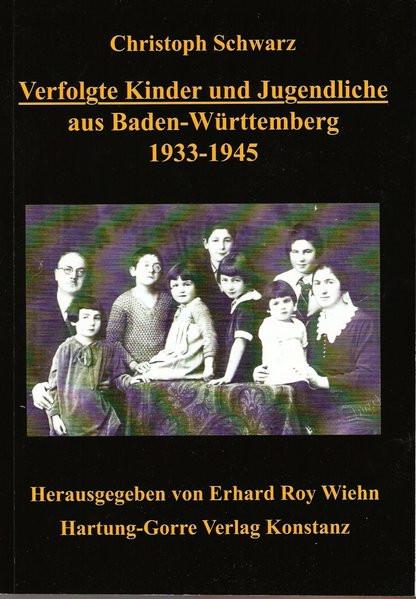 Verfolgte Kinder und Jugendliche aus Baden-Württemberg 1933-1945