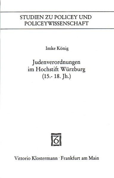 Judenverordnungen im Hochstift Würzburg (15. bis 18. Jh.)