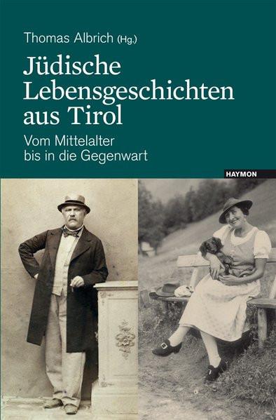 Jüdische Lebensgeschichten aus Tirol