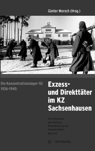 Die Konzentrationslager-SS 1936-1945: Exzess- und Direkttäter im KZ Sachsenhausen