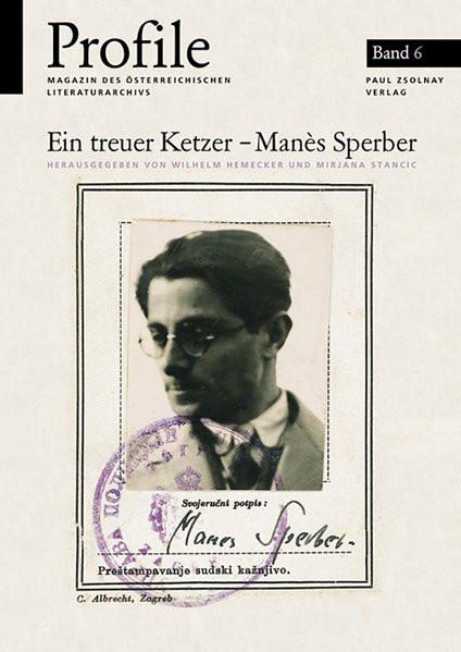 Ein treuer Ketzer. Manès Sperber - Der Schriftsteller als Ideologe