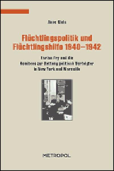 Flüchtlingspolitik und Flüchtlingshilfe 1940-1942