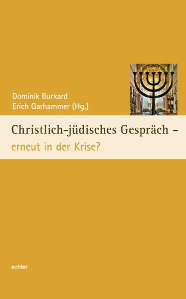 Christlich-jüdisches Gespräch - erneut in der Krise?