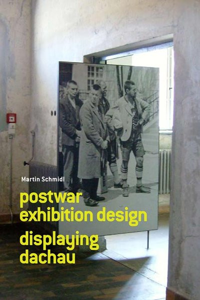 Postwar Exhibition Design Displaying Dachau