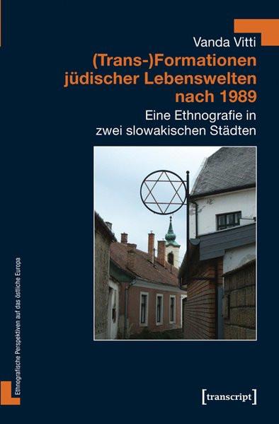 (Trans)Formationen jüdischer Lebenswelten nach 1989