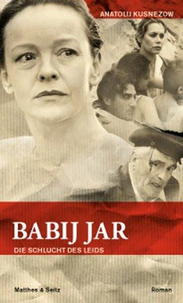 Babij Jar. Die Schlucht des Leids. Roman. Aus dem Russ. von I. Nowak. Nachwort von B. Korn
