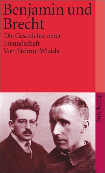Benjamin und Brecht. Die Geschichte einer Freundschaft